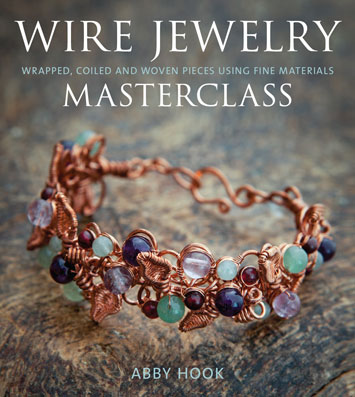 Wire Jewelry Masterclass by Abby Hook