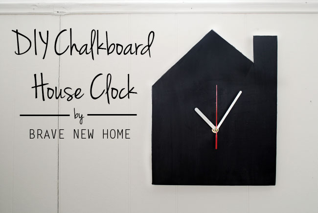 1 - DIY Chalkboard House Clock - Brave New Home copy