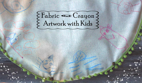 Fabric Crayon Artwork with Kids